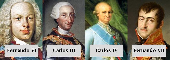 Fernando VI, Carlos III, Carlos IV y Fernando VII